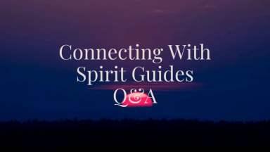 Spirit Guides Q&A