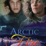 Arctic Fire by Keira Andrews