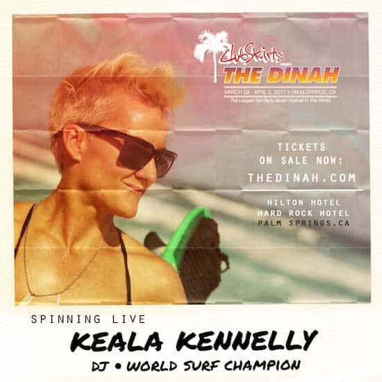 World Surf Champion & International DJKeala Kennelly Brings Her Turntables to The Dinah