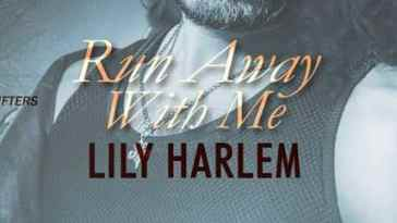 Run Away With Me By Lily Harlem