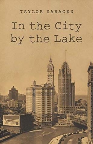 In the City by the Lake, by Taylor Saracen