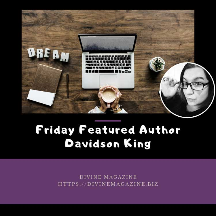 Friday Featured Author – Davidson King