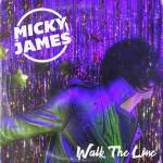 Micky James Walk The Line