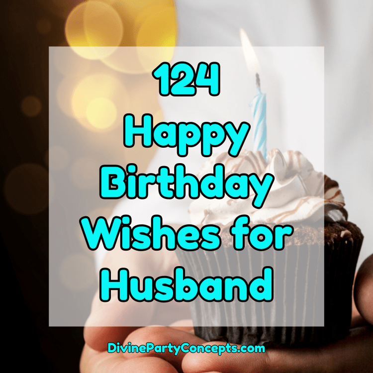 124 Happy Birthday Wishes For Husband Divine Party Concepts