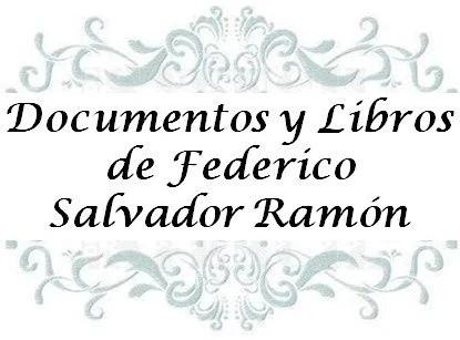 4.- Documentos y libros de Federico Salvador Ramón