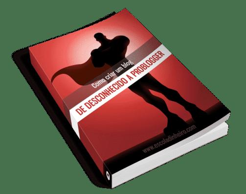 Como Criar um Blog - De Desconhecido a Problogger
