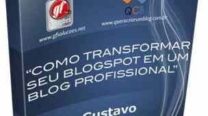Como Transformar seu Blogspot em um Blog Profissional