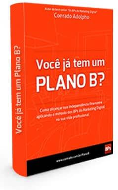 ebook grátis voce ja tem um plano b de conrado adolpho