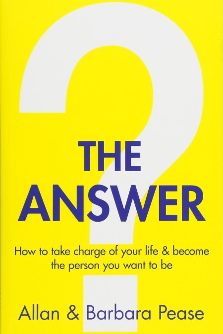 Answer: How to take charge of your life & become the person you want to be