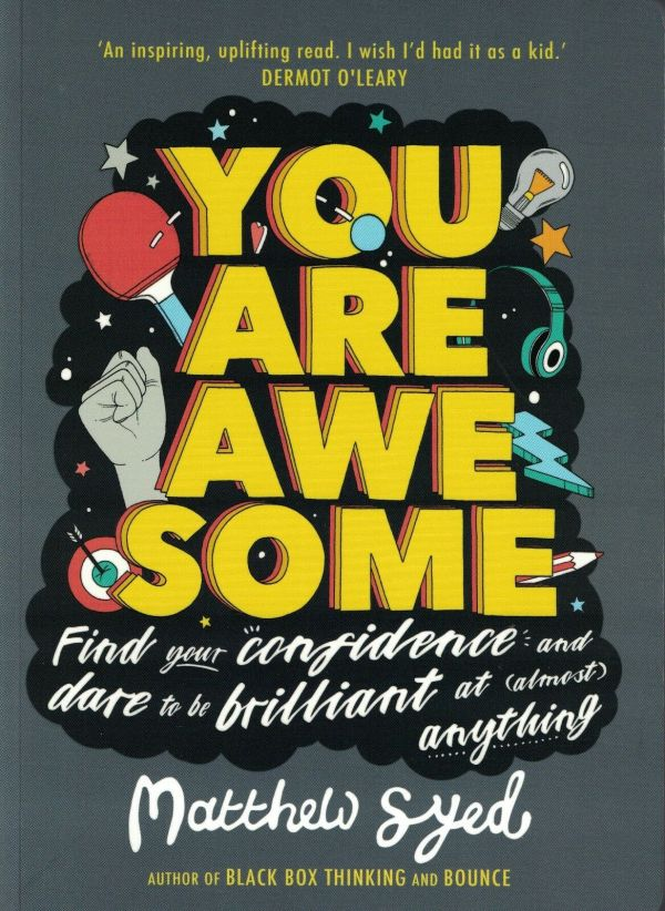 You Are Awesome: Find Your Confidence and Dare to be Brilliant at (Almost) Anything: The Number One Bestselle