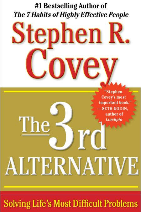 3rd Alternative: Solving Life's Most Difficult Problems