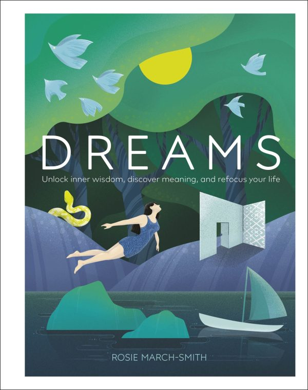 Dreams : Unlock Inner Wisdom, Discover Meaning, and Refocus your Life
