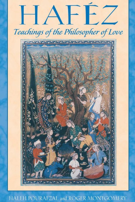 Hafez: Teachings of the Philosopher of Love