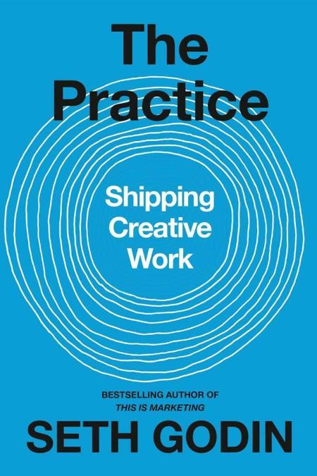 Practice : Shipping Creative Work