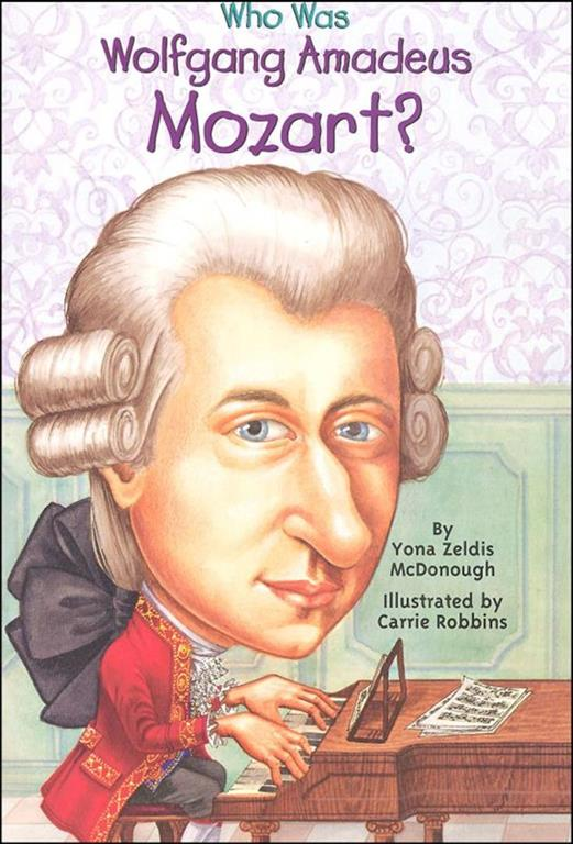 Who Was Wolfgang Amadeus Mozar