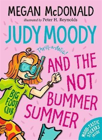 Judy Moody and the NOT Bummer