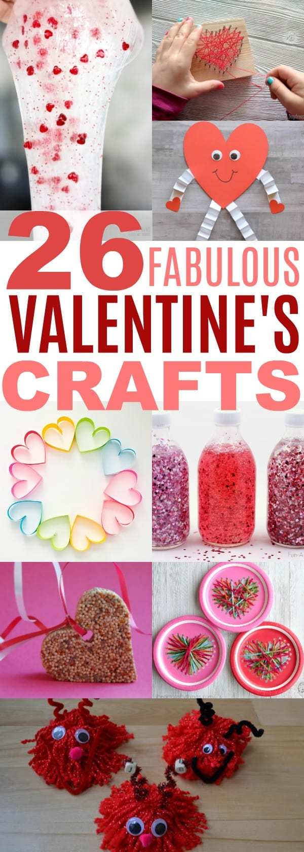 26 Valentine's Day Ideas for Kids Crafts. Make fabulous crafts for gifts,, decor or just plain fun.