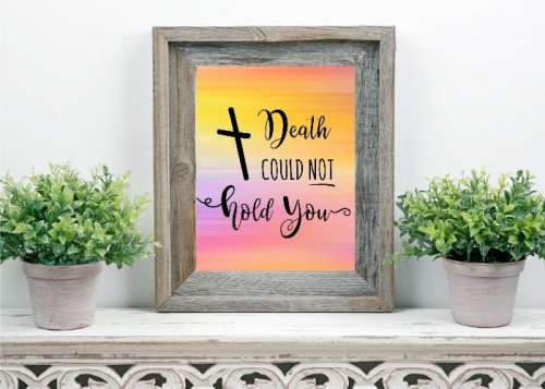 """Easter Printable Decor """"Death could not hold you"""""""