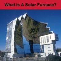 What Is A Solar Furnace? | DIY Alternative Energy