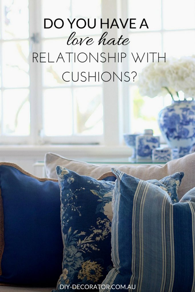 Do you have a love hate relationship with cushions