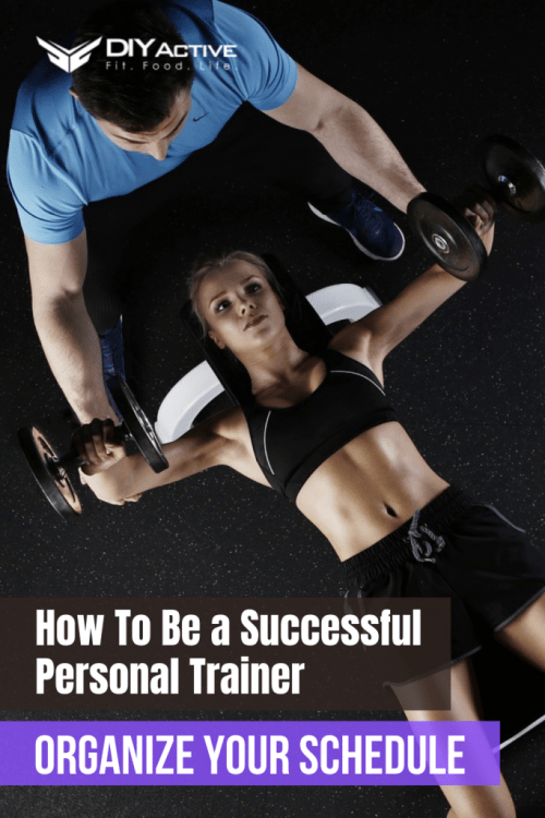 How To Be a Successful Personal Trainer Organize Your Schedule