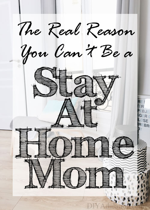 Being a stay-at-home mom is very much a choice and the truth is, it's not for everyone. Here are 8 reasons why you can't be a stay-at-home mom.