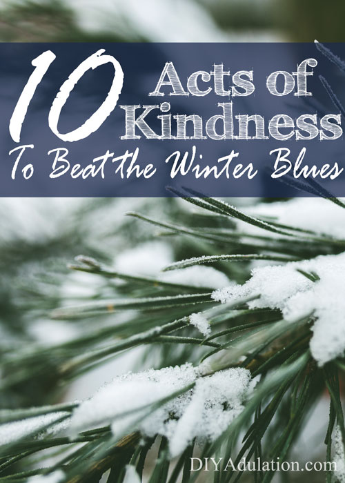 As the days start getting shorter the winter blues can start to set in. There are many ways to combat this including getting active and soaking up the sunlight when you can. There is another way to get over these seasonal moods that too often gets overlooked. One of the best ways to elevate your mood is to perform acts of kindness. When you give selflessly of your time and resources you can improve your mood ten-fold! To help you get started here are 10 acts of kindness to beat winter blues.
