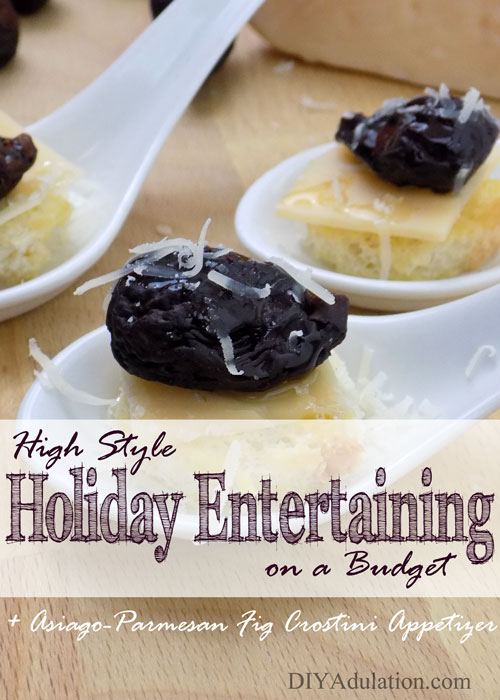 High Style Holiday Entertaining on a Budget (+ Asiago-Parmesan Fig Crostini Appetizer)