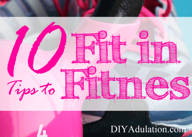 Are you struggling with your fitness goals this year? Here are 10 tips to fit in fitness while doing the things that are already on your to-do list.