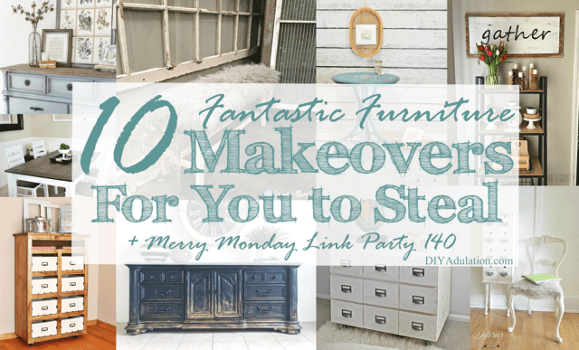 Don't miss these 10 fantastic furniture makeovers to steal for your own home. Then stick around to check out the Merry Monday Link Party 141!