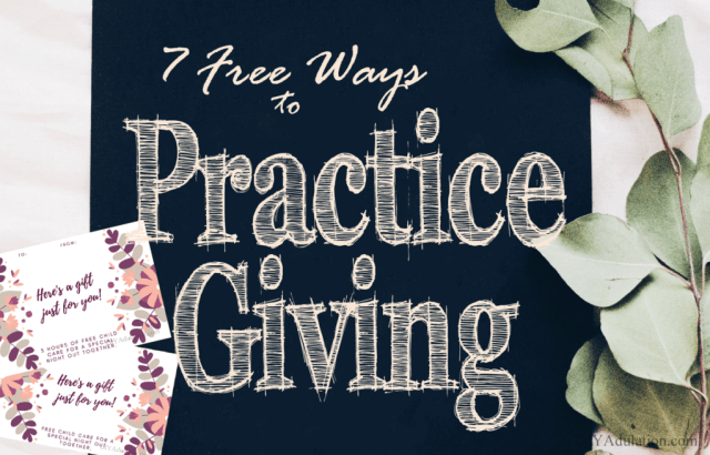 Why not make your next family night a service project? These 7 free ways to practice giving will help your family be philanthropic in your daily lives.
