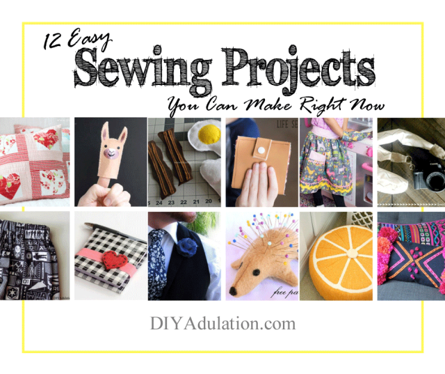 Collage of sewing projects with text above: 12 Easy Sewing Projects You Can Make Right Now