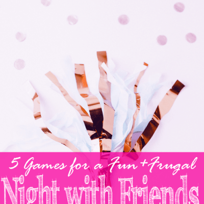 5 Games for a Fun and Frugal Night with Friends