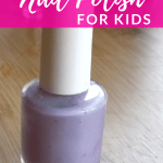 Close Up of Nail Bottle with text overlay - DIY Nail Polish for Kids