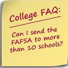 Post-it note asking Can I send the FAFSA to more than 10 schools?