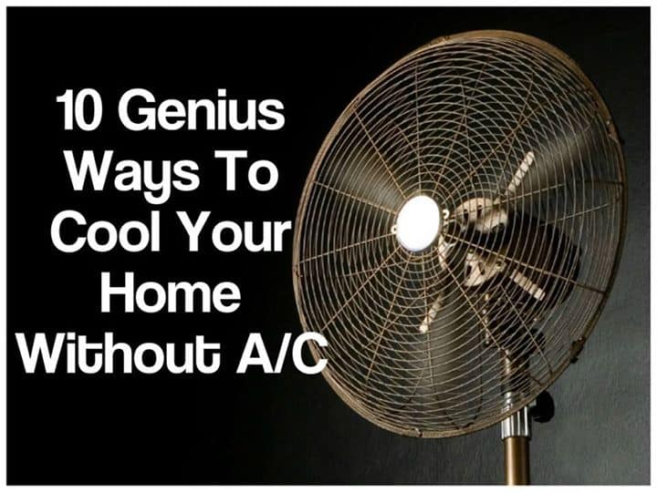 10 Genius Ways To Stay Cool Without Air Conditioning