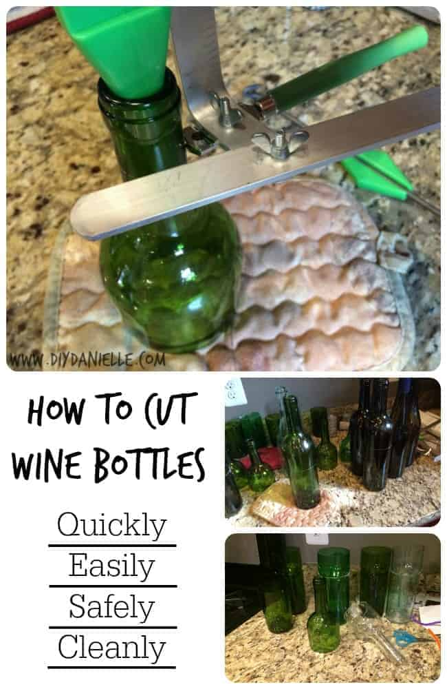 How To Cut A Wine Bottle With Less Mess Diy Danielle