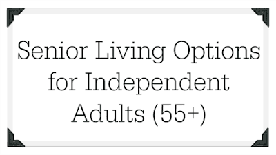 Housing Options for 55+ Independent Adults