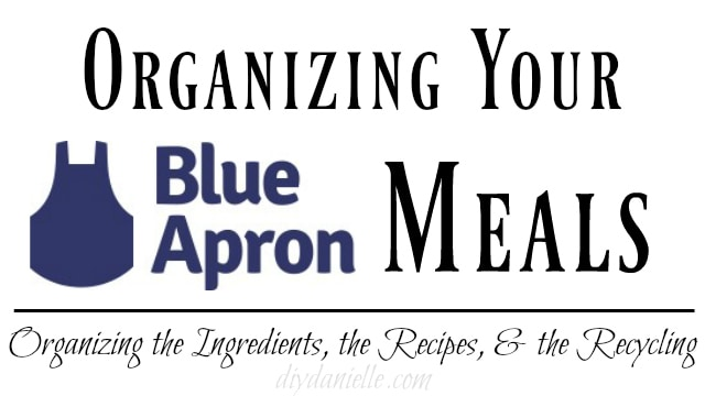 Organizing Your Blue Apron Meals