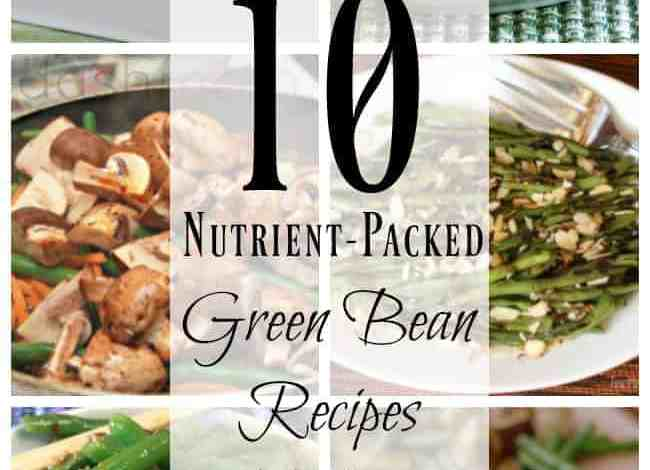 10 Nutrient-Packed Green Bean Recipes