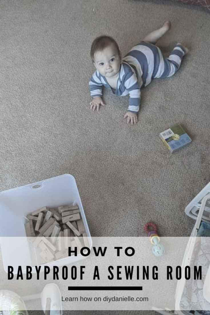How to babyproof a sewing room. Occupying a baby or toddler safely while you sew.