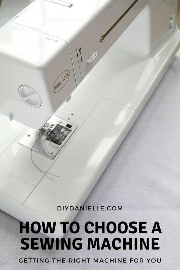 How to Choose a Sewing Machine: Getting the right machine for you.