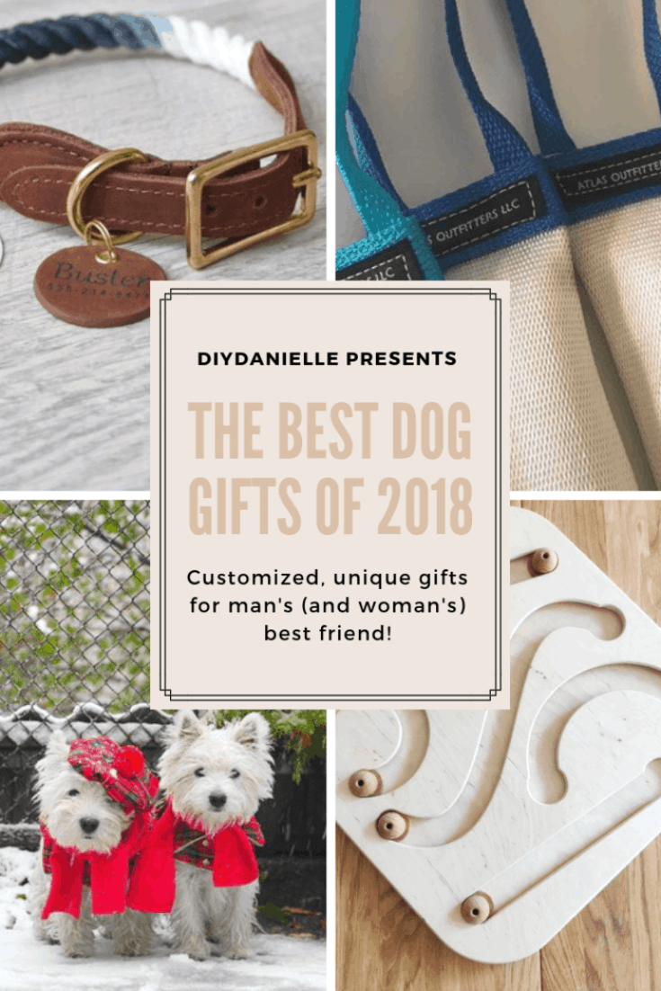 The best dog gifts of 2018. These personalized and custom gifts are perfect for your pup and your home.