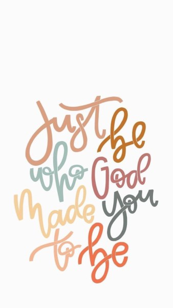 Spiritual quote: Just be who God made you to be.