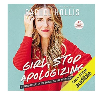 Audible: Girl Stop Apologizing, by Rachel Hollis