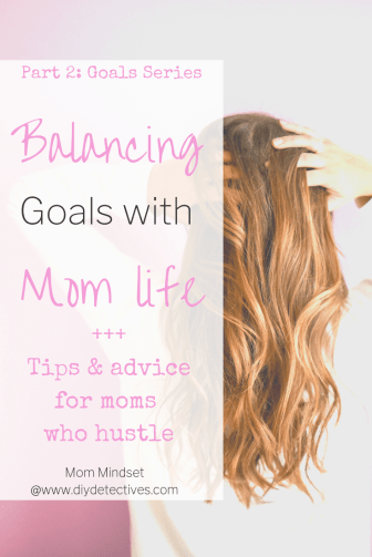 Balance your Goals with Mom Life Today