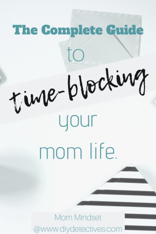 Get Started Time-Blocking Your Mom Life