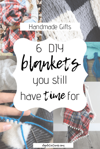 6 DIY Blankets You Still Have Time For