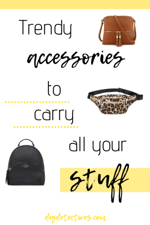 Trendy Accessories to Carry All Your Stuff