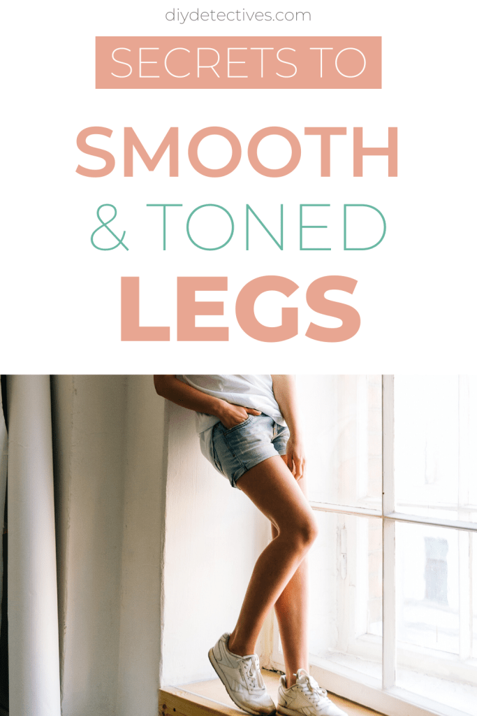 Secrets to Smooth & Toned Legs